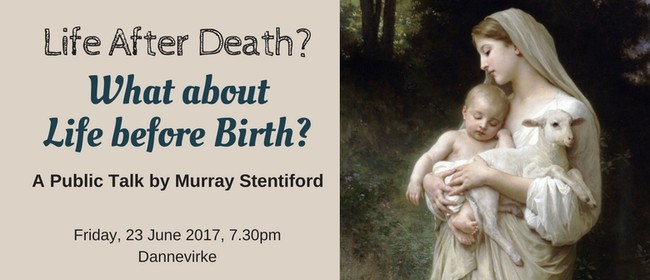 Talk - Life After Death? What About Life Before Birth?