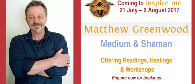Talk With Medium/Shaman Matthew Greenwood