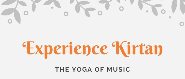 Experience Kirtan - The Yoga of Music
