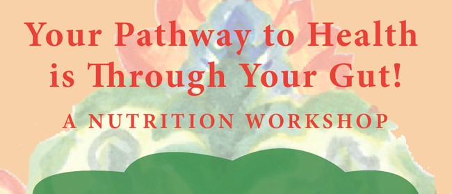 Your Pathway to Health Is Through Your Gut