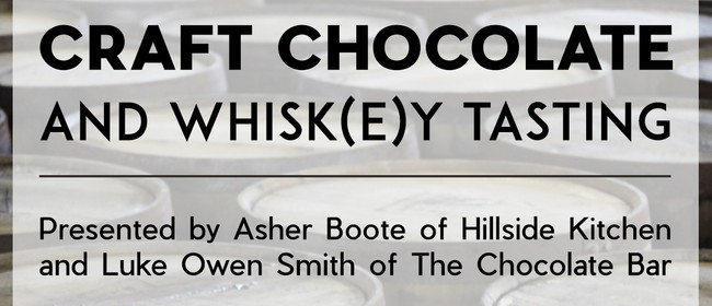 Craft Chocolate and Whisk(e)y Tasting