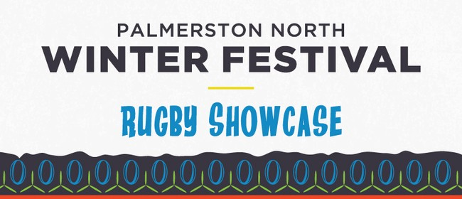 Palmerston North Winter Festival - Rugby Showcase