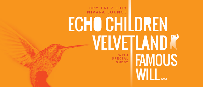 Echo Children, Velvetland & Famous Will