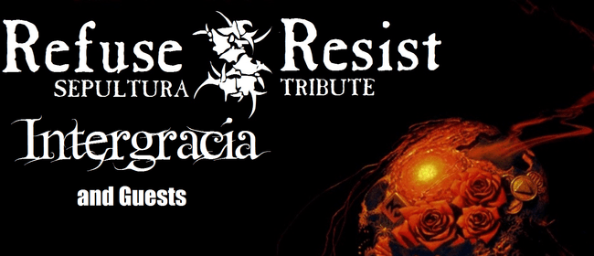 Refuse - Resist, Intergracia and Deadset