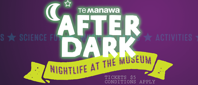 Te Manawa After Dark: Nocturnal New Zealand