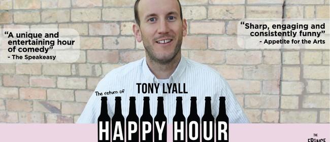 Tony Lyall - The Return of Happy Hour