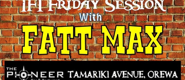 The TFI Friday Session with Fatt Max