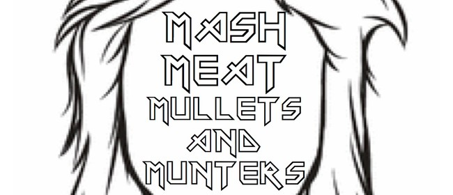Mash & Meat, Mullets & Munters