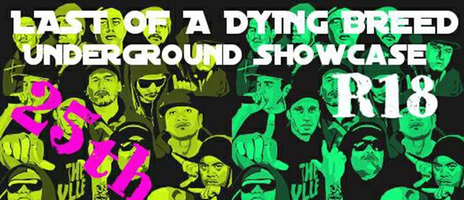 Last of The Dying Breed - Underground Showcase
