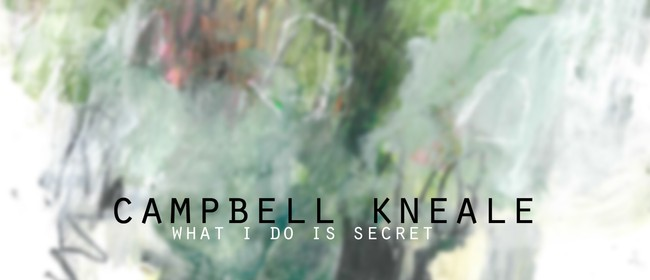 Campbell Kneale: 'what I do is secret'