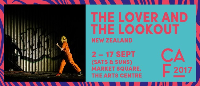 Christchurch Arts Festival 2017 - The Lover and The Lookout