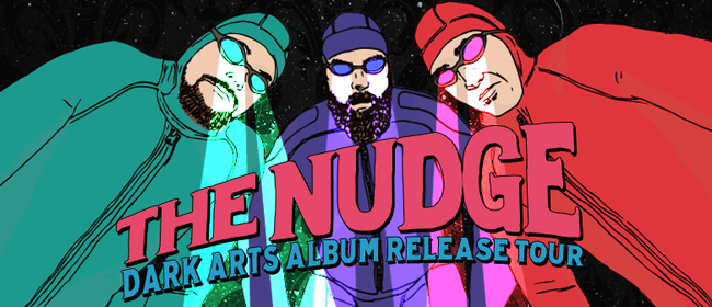 The Nudge - Dark Arts Album Release Tour