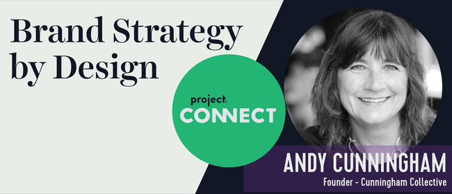 Project Connect: Andy Cunningham - Brand Strategy by Design