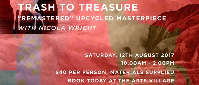 Trash To Treasure: Remastered Upcycled Masterpiece