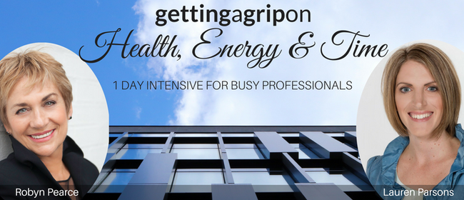 Getting a Grip On Health, Energy & Time: CANCELLED